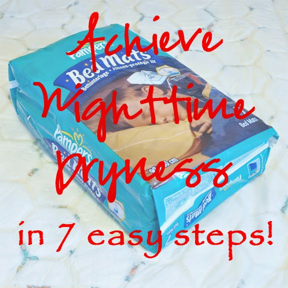 Achieve Night time Dryness in seven easy steps