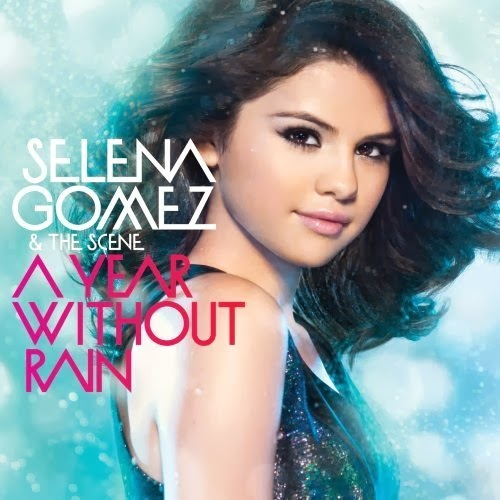 Selena Gomez - A Year Without Rain Lyrics