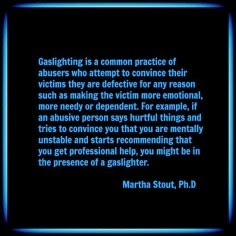Gaslighting definition by Dr. Martha Stout