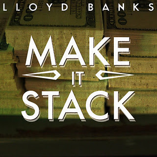 Lloyd Banks - Make It Stack