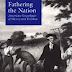 Fathering the Nation: American Genealogies of Slavery and Freedom by Russ Castronovo