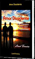 Indico a leitura de Amor Dissidente do amigo e escritor Liard Ferreira. Apoio a Cultura!