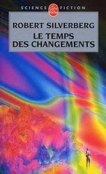 Le temps des changements - Robert Silverberg