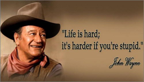 La vida es dura. Pero es más dura si eres un estúpido.
