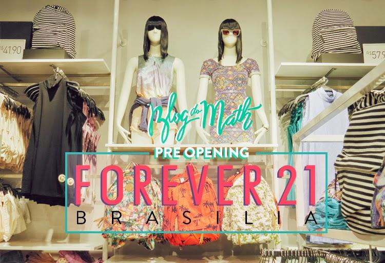 abertura vip forever 21 brasilia parkshopping blog de moda brasilia