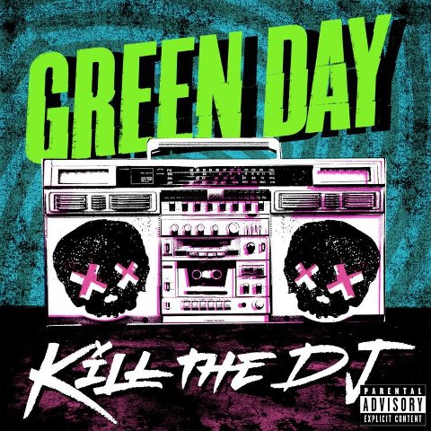 Kill the DJ artwork green Day