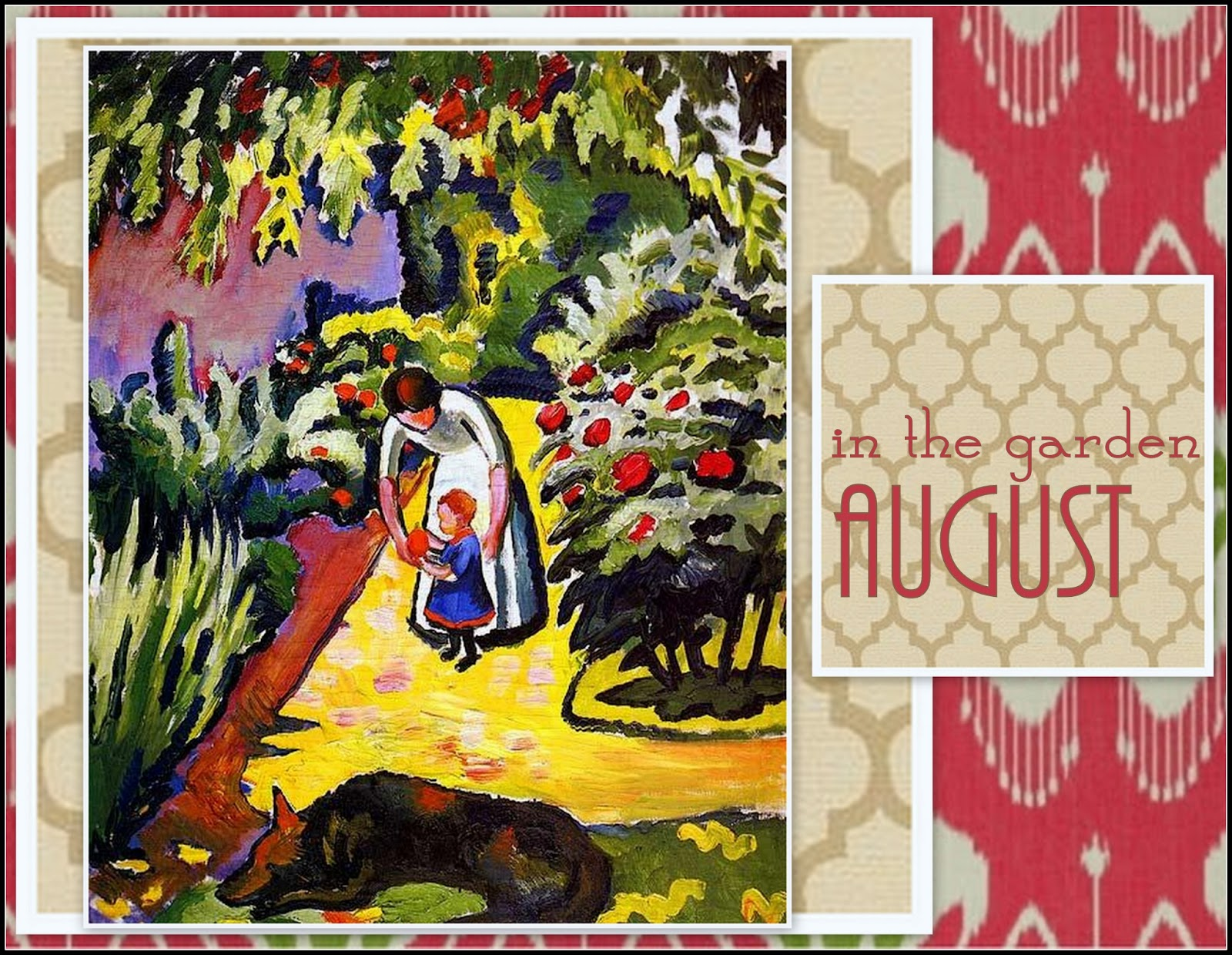 Notes from maggie 39 s farm in the garden with august macke for Garden and its importance