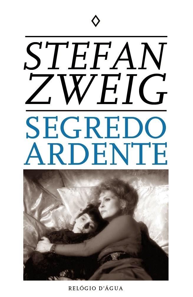 Segredo Ardente, Stefan Zweig, Relógio D'Água