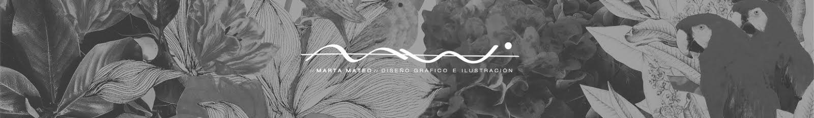 // MARTA MATEO // Diseño Gráfico&Ilustración
