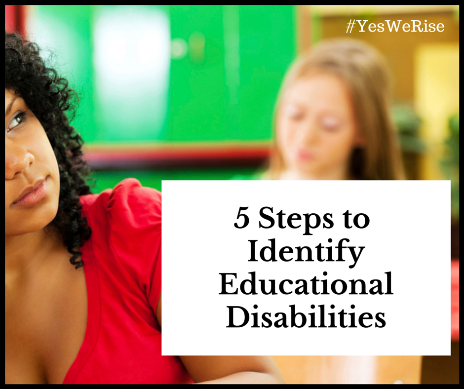 5 steps to identify educational disabilities | Yes, We Rise  black students, special education,