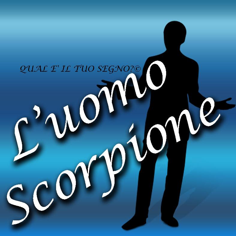 Di Che Segno Sei Luomo Scorpione