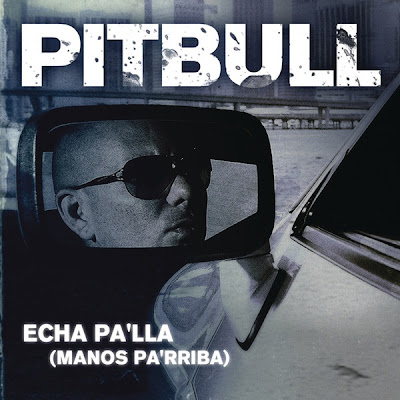 Pitbull - Echa Pa'lla (Manos Pa'rriba) Lyrics