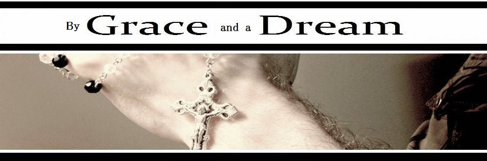 By Grace and a Dream