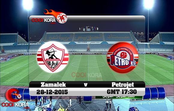 مشاهدة مباراة بتروجيت والزمالك اليوم 28-12-2015 في الدوري المصري