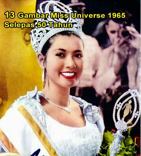 13 Gambar Miss Universe Selepas 1965 Selepas 50 Tahun