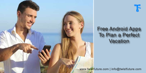 free android apps for perfect vacation