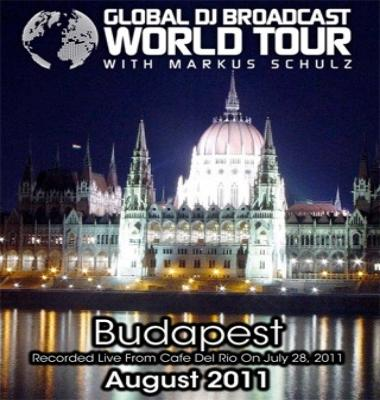 ynKAD Markus Schulz  Global DJ Broadcast: World Tour Budapest (2011.08.04) (Recorded Live From Cafe Del Rio in Budapest   July 28th 2011)