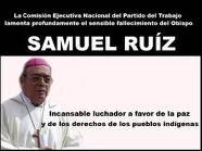 SAMUEL RUIZ, INCANSABLE LUCHADOR DE LA PAZ Y DE LOS PUEBLOS INDIGENAS