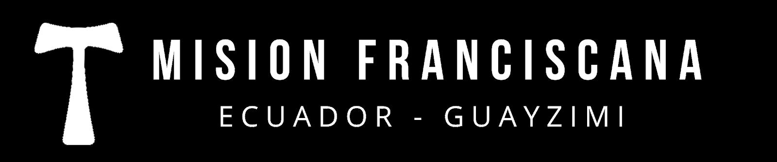 Mision Franciscana Ecuador - Guayzimi