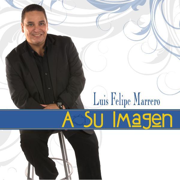 Luis Felipe Marrero-A Su Imagen-