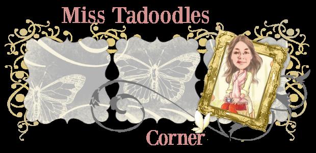 Miss Tadoodles Corner