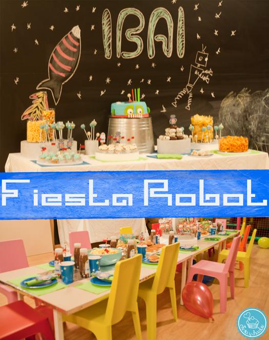 Fiesta cumpleaños robots by Fiesta y chocolate