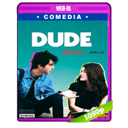 Dude (2018) WEB-DL 1080p Audio Dual Latino-Ingles