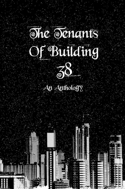 The Tenants of Building 38: An Anthology by Sophia Olson book cover image front large hd high definition high quality hq (Goodreads Author), Jeffrey Kenworthy, Marie Martinez (Goodreads Author), Meece Avris, Kelly Prososki (Goodreads Author), Emmie Engqvist, Alda Morkore Nielsdottir (Goodreads Author), MaKayla Decker (Goodreads Author) , Keisha Biddle (Goodreads Author), Gabriela Tinglund (Goodreads Author), Anna Bridges (Goodreads Author), Airiel Hawkins (Goodreads Author), Ashley Detoledo (Goodreads Author), Laney Smith (Goodreads Author), Andrea Mujunen, Kitty Limon, Laurie Stacey, Twyla Rose, Andrea M. Mouser, horror book ya young adult na new adult self published indie aspiring authors independent novel anthology collection group short stories romance contemporary sex volume paranormal fantasy creepy cancer support group good cause contemporary