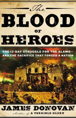The Blood of Heroes by James Donovan