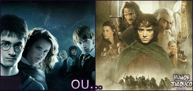 Viver no mundo de Harry Potter ou no mundo de Senhor dos Aneis