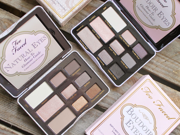 Too Faced Natural Eyes & Boudoir Eyes Palettes.