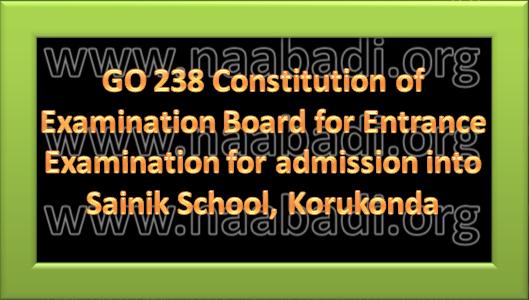 GO 238 -  Constitution of  Examination Board for Entrance Examination for  admission into Sainik School, Korukonda (www.naabadi.org)