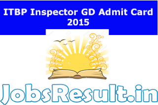ITBP Inspector GD Admit Card 2015