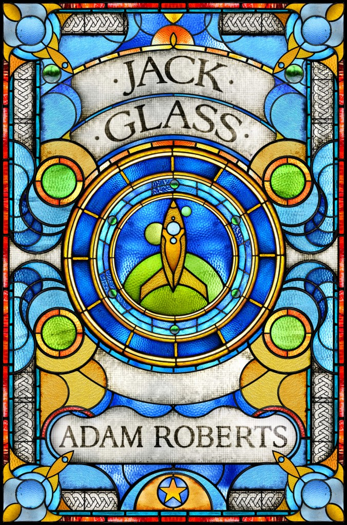 JACK GLASS by adam roberts - The Hattie Awards 2013!!! Or the best books of 2013 (That I've read)