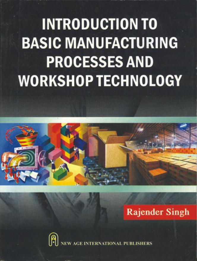 basic manufacturing process Exhibit i matching major stages of product and process life cycles  economies  of scale in manufacturing usually lead such companies to offer several basic.