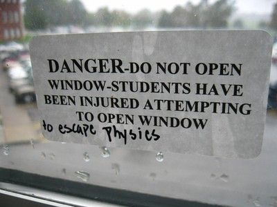Danger Do Not Open Window - Students Have Been Injured Attempting To Open Window To Escape Physics