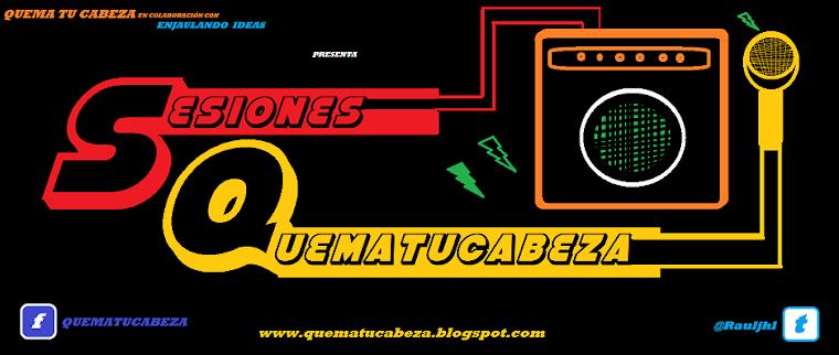 SESIONES QUEMATUCABEZA