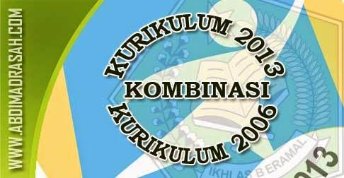 Kurikulum 2013 Kombinasi Kurikulum 2006