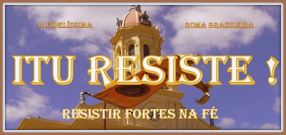 ITU RESISTE!  Fortes in Fide