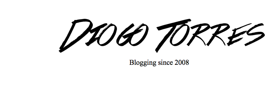 DIOGO TORRES - blogging since 2008