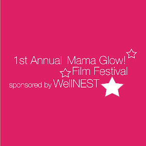 1st Annual Mama Glow Film Festival sponsored by wellNEST