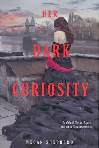 Her Dark Curiosity by Megan Shepherd
