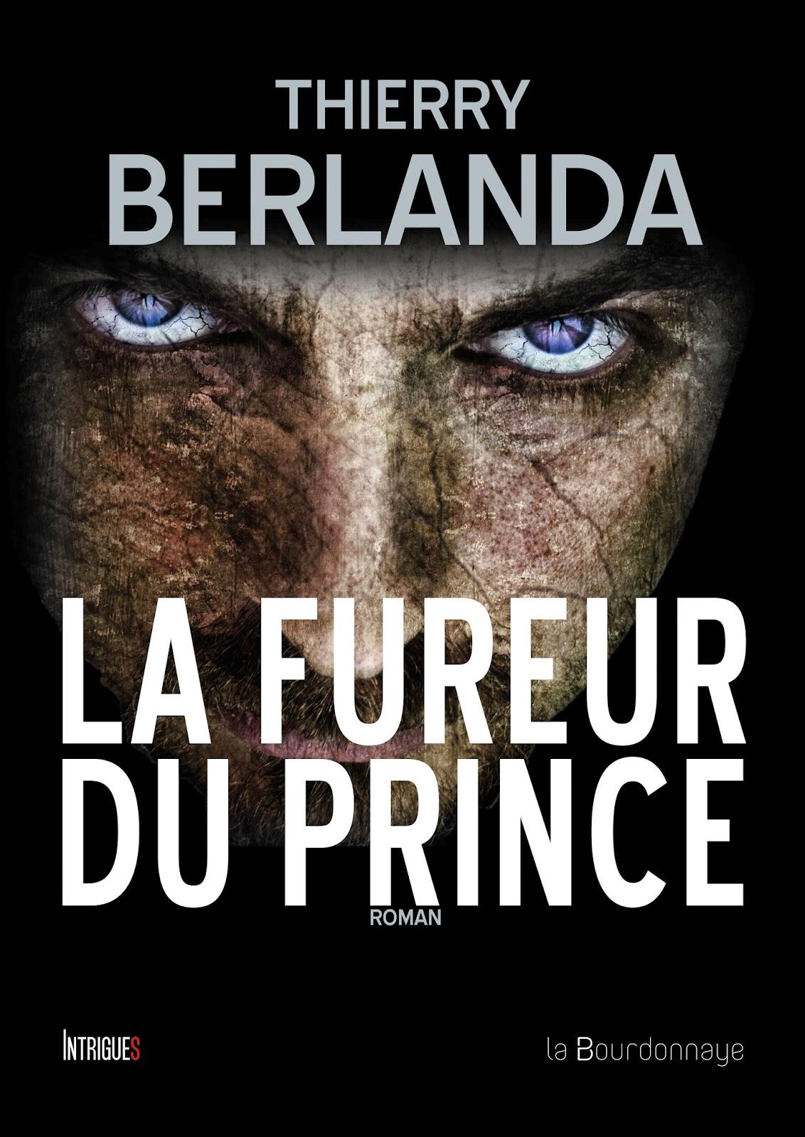 http://lesreinesdelanuit.blogspot.fr/2015/04/la-fureur-du-prince-de-thierry-berlanda.html