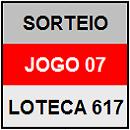 LOTECA 617 - SORTEIO JOGO 07