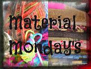 Material Mondays