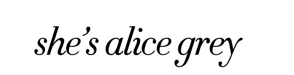 she's alice grey