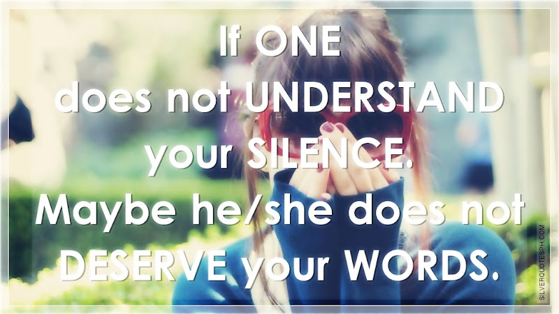 If One Does Not Understand Your Silence, Picture Quotes, Love Quotes, Sad Quotes, Sweet Quotes, Birthday Quotes, Friendship Quotes, Inspirational Quotes, Tagalog Quotes