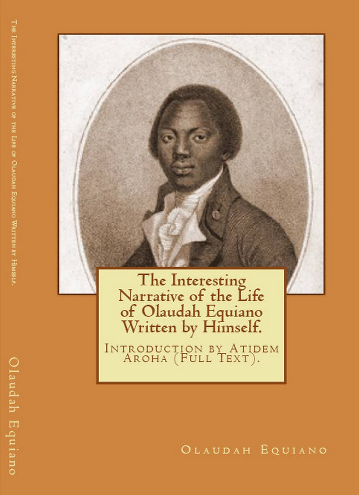 the interesting life of oladuah equiano Life ofolaudah equiano, or gustavus vassa, the  religious authority in olaudah equiano's interesting narrative: he certainly opposes all kinds ofphysical abuse as.
