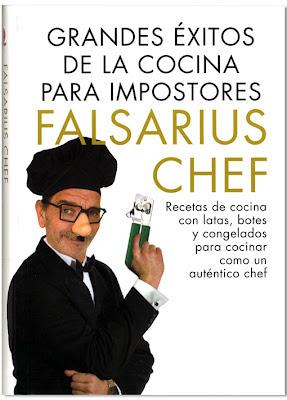 Grandes exitos de la cocina para impostores - Falsarius Chef