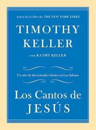 LOS CANTOS DE JESÚS - TIMOTHY KELLER
